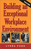 Fast52 : Building an Exceptional Workplace Environment, Ford, Lynda, 0972303707