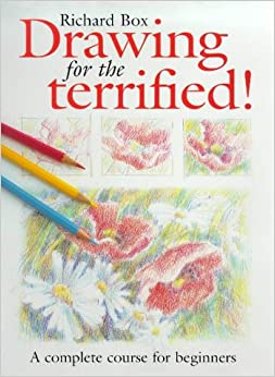 Drawing for the Terrified!A Complete Course for Beginners