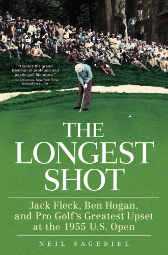 Book: The Longest Shot - Jack Fleck, Ben Hogan, and Pro Golf's Greatest Upset at the 1955 U.S. Open by Neil Sagebiel