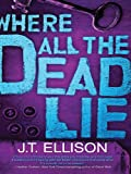 Where All the Dead Lie (A Taylor Jackson Novel Book 7)
