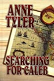Searching for Caleb, Anne Tyler, 1585470244