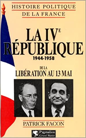IVeme république (1944 - 1953) histoire de la vie politique de la IVème république