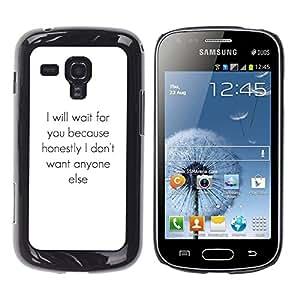 FlareStar Colour Printing Love True Only One Inspiring Text Heart cáscara Funda Case Caso de plástico para Samsung Galaxy S Duos / S7562