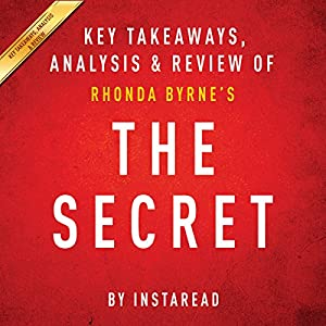 The Secret: Rhonda Byrne: Key Takeaways, Analysis & Review Audiobook