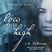 Low over High: Over Duet Series, Book 1 | J. A. DeRouen