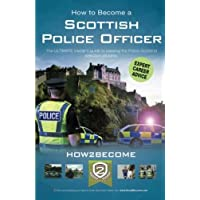 How to Become a Scottish Police Officer: The ULTIMATE insider's guide to passing the Police Scotland selection process. (How2become)