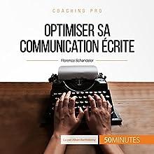 Optimiser sa communication écrite (Coaching pro 40)   Livre audio Auteur(s) : Florence Schandeler Narrateur(s) : Alban Barthélemy