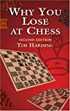 Why You Lose at Chess, Tim Harding, 0486413721