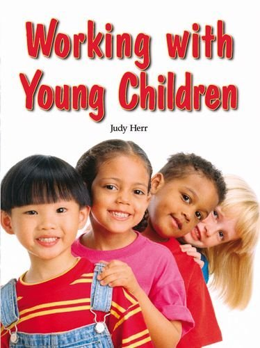 By Judy Herr Ed.D. Working with Young Children (Sixth Edition, Text)