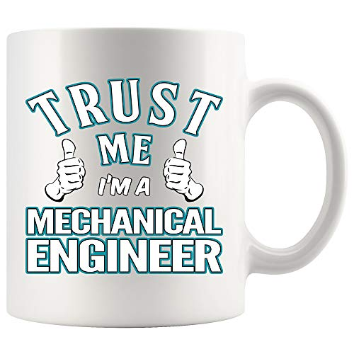 Mechanical Engineer Coffee Mug 11 oz white. Trust Me I'm A Mechanical Engineer Funny Gifts for Women ()