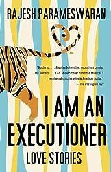 I Am an Executioner: Love Stories by Rajesh Parameswaran (2013-01-22)