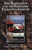 Soil Remediation for the Petroleum Extraction Industry, Deuel, L. E. and Holliday, George H., 0878147403