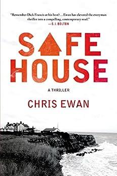 Safe House: A Thriller by [Ewan, Chris]