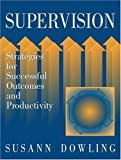 img - for Supervision: Strategies for Successful Outcomes and Productivity book / textbook / text book