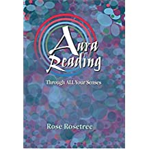 Aura Reading Through All Your Senses: Celestial Perception Made Practical (Energy READING Skills for the Age of Awakening)