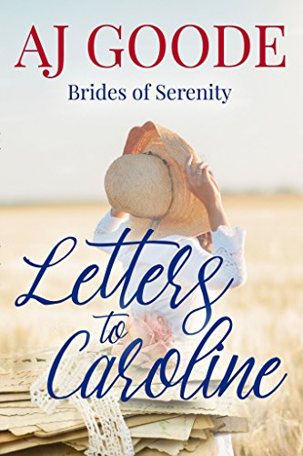 Letters to Caroline: A Clean Historical Romance (Brides of Serenity Book 1) by [Goode, A.J.]
