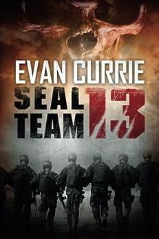 SEAL Team 13 (SEAL Team 13 series) by [Currie, Evan]