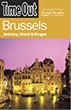 Time Out Brussels: Antwerp, Ghent and Bruges (Time Out Guides)