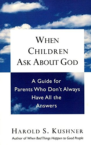 When Children Ask About God: A Guide for Parents Who Don't Always Have All the Answers