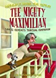 The Mighty Maximilian: Samuel Clemens's Traveling Companion (Maximilian P. Mouse, Time Traveler) by Philip M. Horender (2013-08-06)