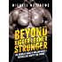 Beyond Bigger Leaner Stronger: The Advanced Guide to Building Muscle, Staying Lean, and Getting Strong (The Build Muscle, Get Lean, and Stay Healthy Series Book 4)