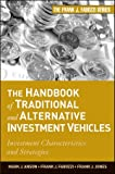 The Handbook of Traditional and Alternative Investment Vehicles, Mark J. Anson and Frank J. Fabozzi, 0470609737