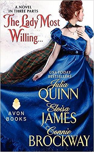 Livres en français téléchargement gratuit pdf The Lady Most Willing...: A Novel in Three Parts (Avon Historical Romance) by Julia Quinn,Eloisa James,Connie Brockway (French Edition) iBook