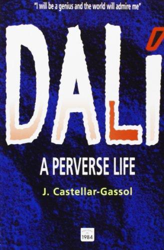 Descargar Libro Dalí. A Perverse Life Joan Castellar-gassol