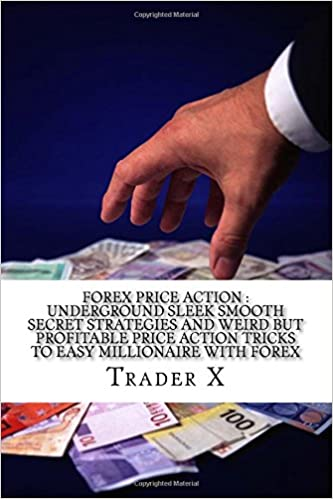 Bøger downloadbar ipod Forex Price Action : Underground Sleek Smooth Secret Strategies And Weird But Profitable Price Action Tricks To Easy Millionaire With Forex: Dump The 9-5, Live Anywhere, Become The New Rich på Dansk DJVU 1534661433
