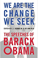 We Are the Change We Seek: The Speeches of Barack Obama Paperback