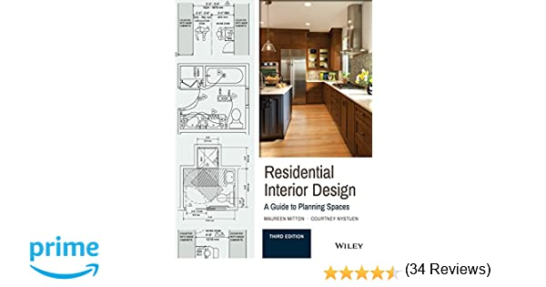 Residential Interior Design A Guide To Planning Spaces Maureen Mitton Courtney Nystuen 9781119013976 Amazon Books
