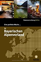 Eine perfekte Woche im Bayerischen Alpenvorland