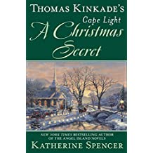 Thomas Kinkade's Cape Light: A Christmas Secret (A Cape Light Novel)