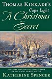 Thomas Kinkade's Cape Light: A Christmas Secret (A Cape Light Novel) by  Katherine Spencer in stock, buy online here