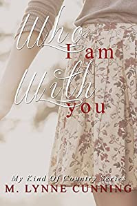 Who I Am With You by M. Lynne Cunning ebook deal