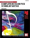 Complete Richard Pick School of Guitar, Pick, Richard, 0786600063