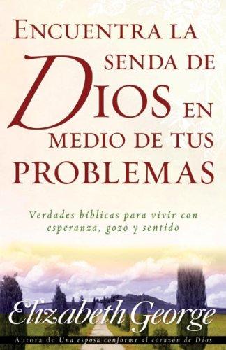 Encuentra la senda de Dios/tus problemas (Spanish Edition) [Elizabeth George] (Tapa Blanda)