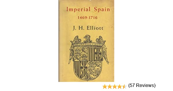 Imperial Spain, 1469-1716: Amazon.es: Elliott, John Huxtable: Libros