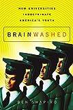Brainwashed: How Universities Indoctrinate