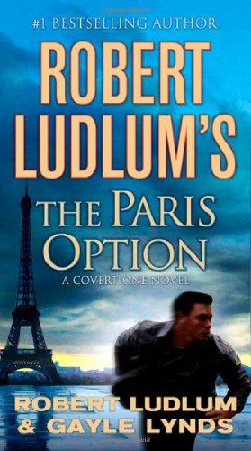 Robert Ludlum's The Paris Option: A Covert-One Novel