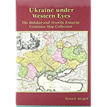 Ukraine under Western Eyes: The Bohdan and Neonila Krawciw Ucrainica Map Collection