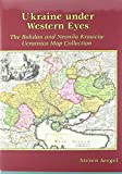 img - for Ukraine under Western Eyes: The Bohdan and Neonila Krawciw Ucrainica Map Collection (Harvard Series in Ukrainian Studies) book / textbook / text book