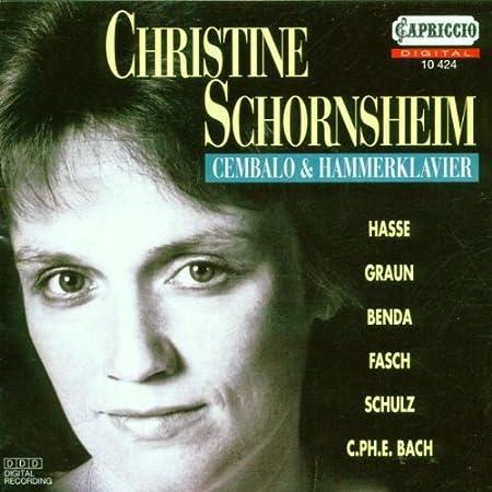 Christine Schornsheim: Cembalo & Hammerklavier Bach, Schulz, Fasch and others