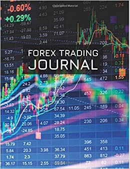 Forex Trading Journal: FX Trade Log For Currency Market Trading