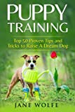 img - for Puppy Training: Top 50 Proven Tips and Tricks to Raise A Dream Dog book / textbook / text book