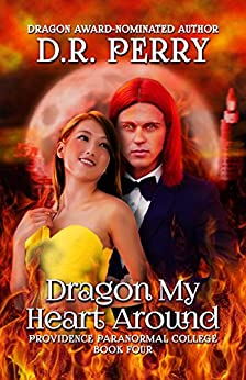 Dragon My Heart Around: Providence Paranormal College Book Four by [Perry, D.R.]