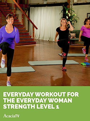 Everyday Training - Everyday Workout for the Everyday Woman Strength Level 1