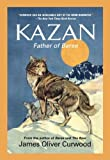 Kazan, James Oliver Curwood, 155704225X