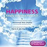 Is Happiness Really Beyond Reach?! | Mohammad Amin Sheikho,A. K. John Alias Al-Dayrani