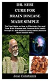 DR. SEBI CURE FOR BRAIN DISEASE MADE SIMPLE: The